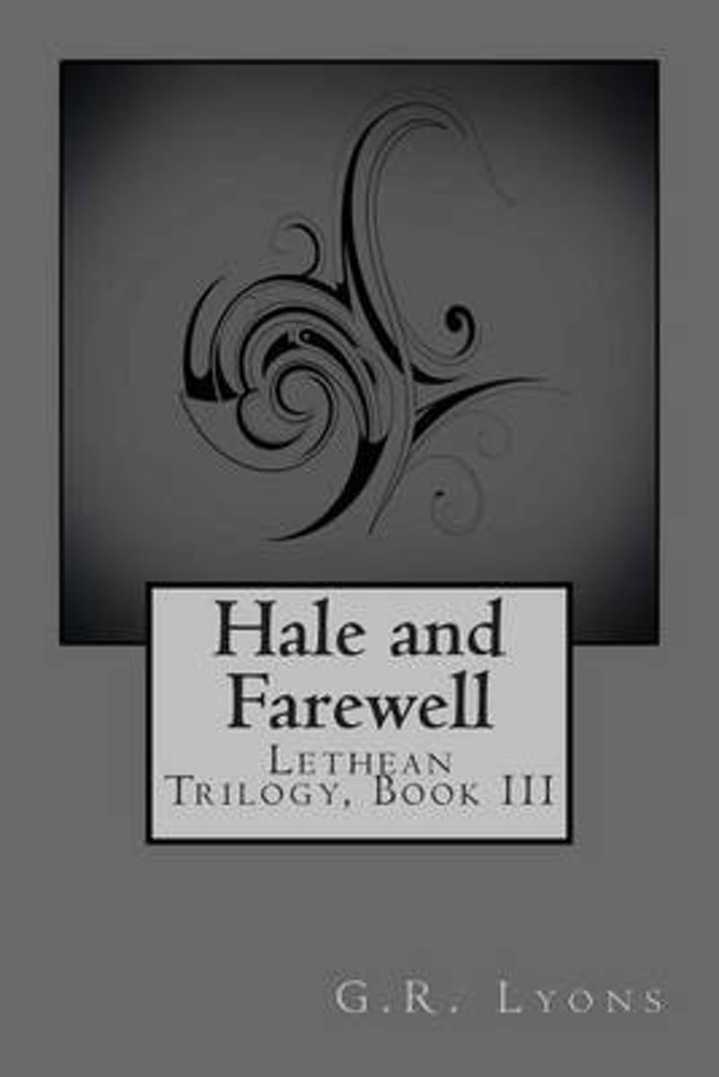 Hale and Farewell