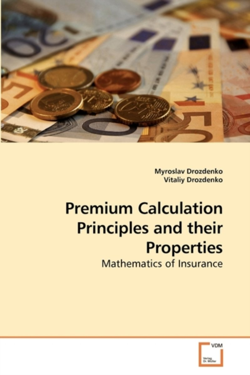 Premium Calculation Principles and Their Properties