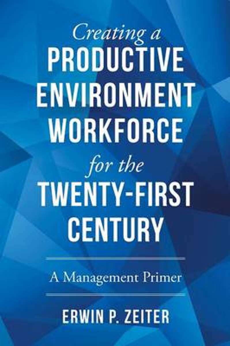 Environment/Workforce for the Twenty-First Century