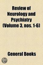 Review of Neurology and Psychiatry Volume 3, Nos. 1-6