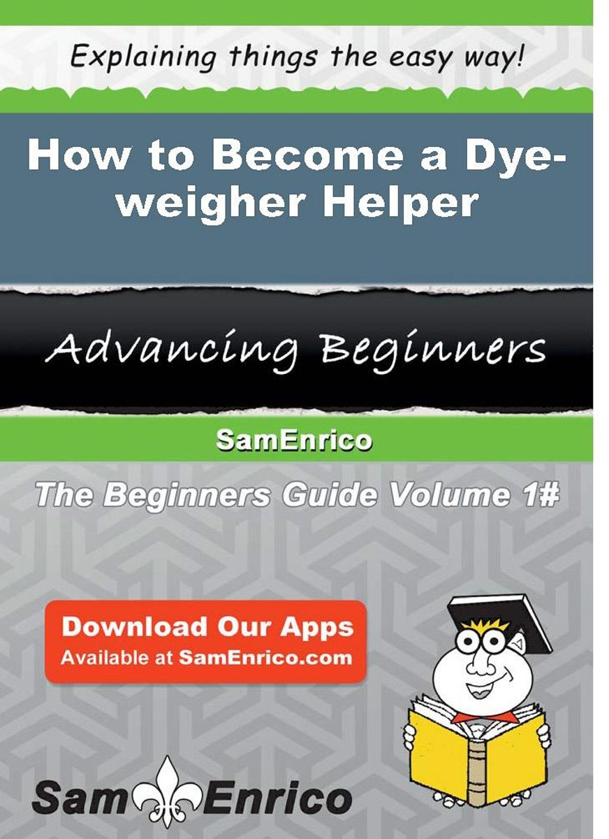 How to Become a Dye-weigher Helper