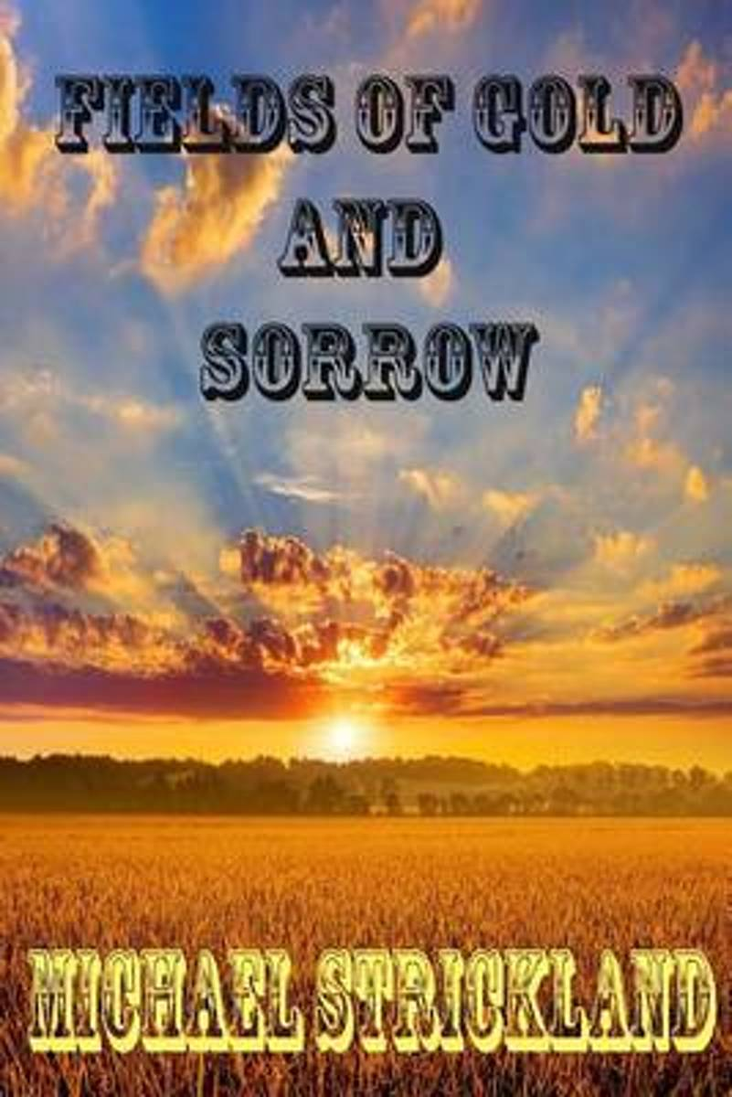 Fields of Gold and Sorrow