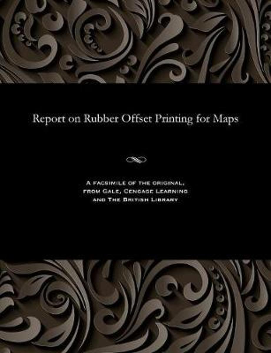 Report on Rubber Offset Printing for Maps