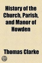 History Of The Church, Parish, And Manor Of Howden