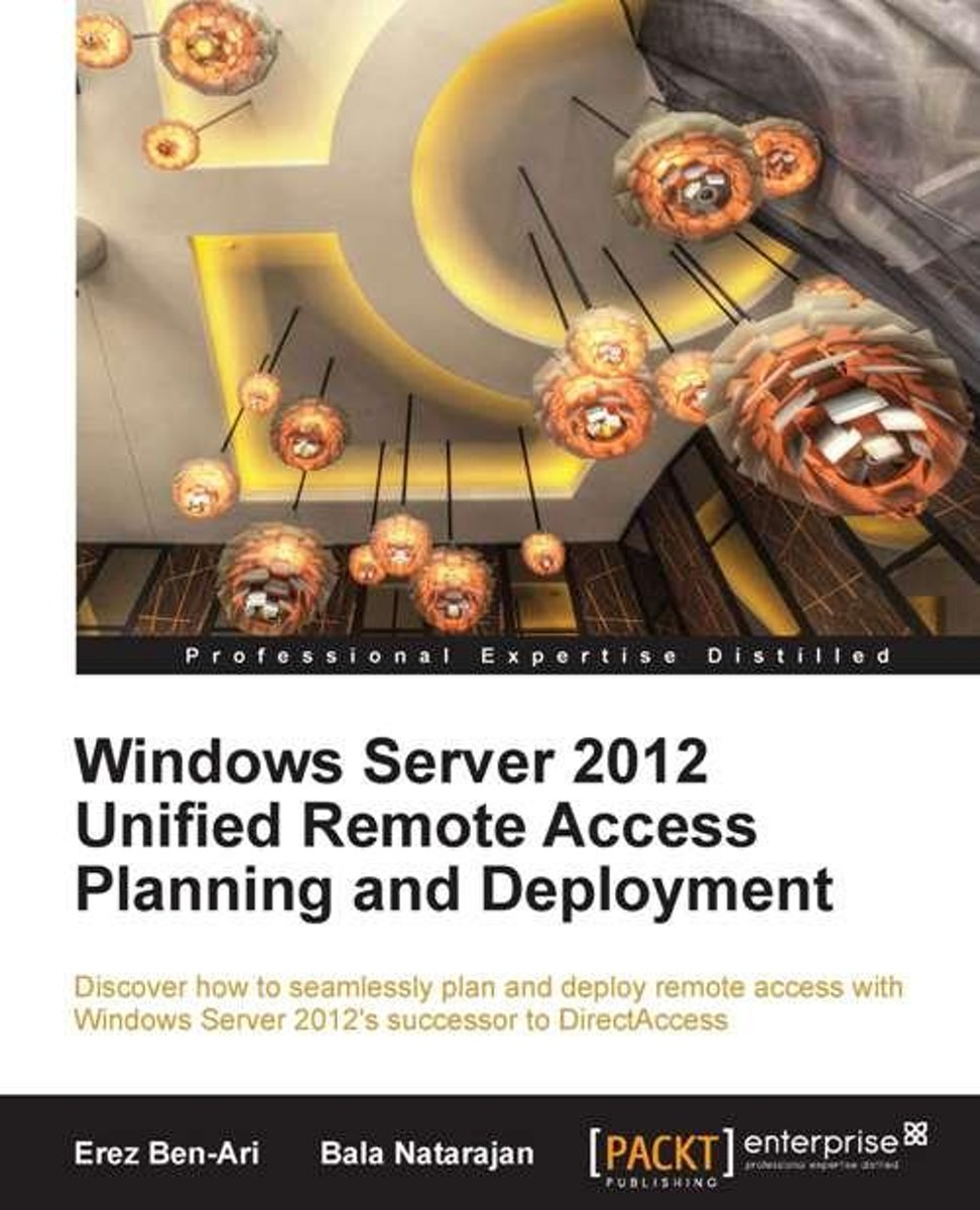 Windows Server 2012 Unified Remote Access Planning and Deployment