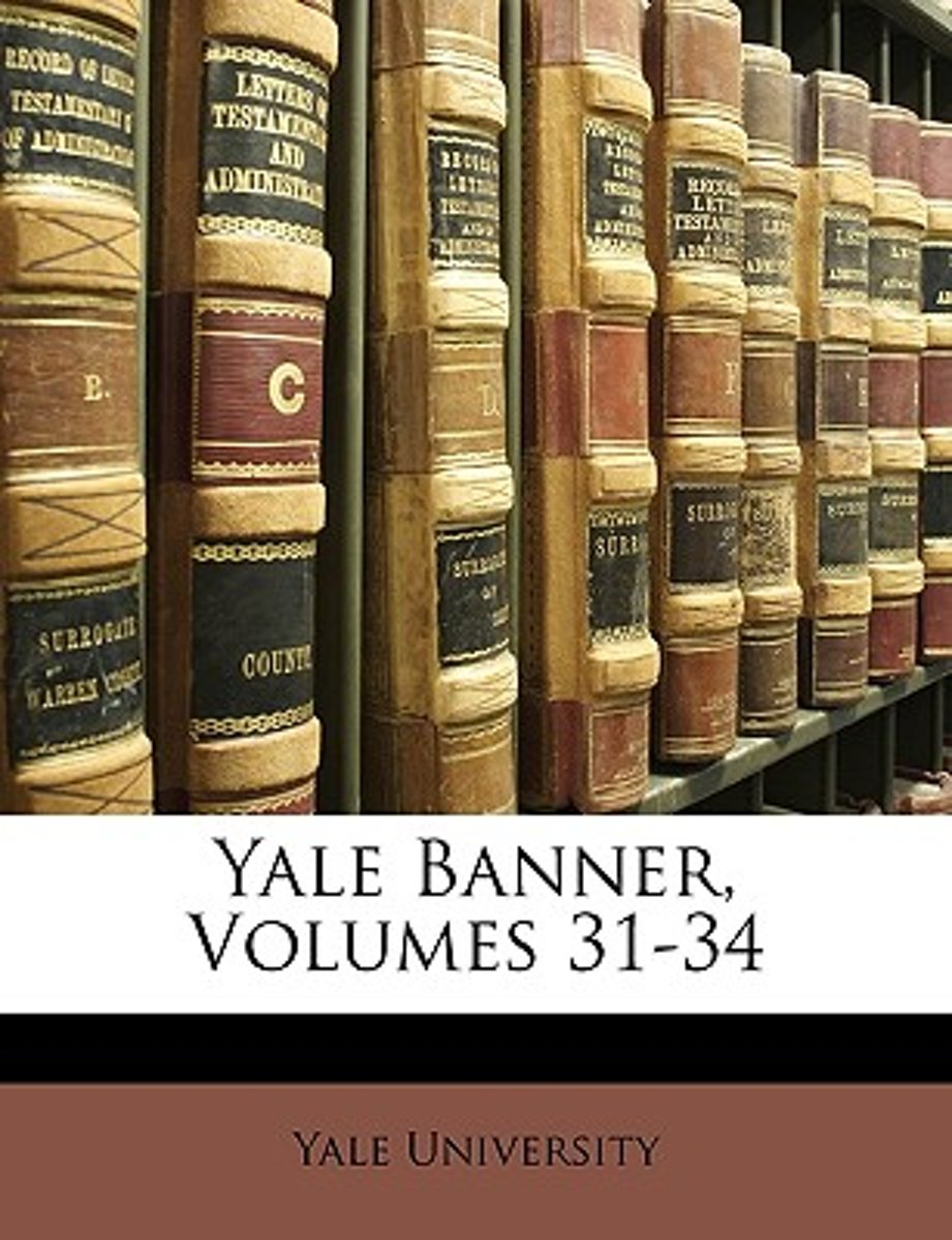 Yale Banner, Volumes 31-34