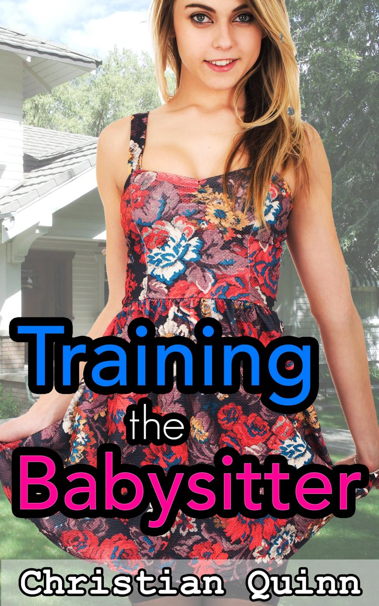Tempted By The Babysitter: Part 2 - Training The Babysitter