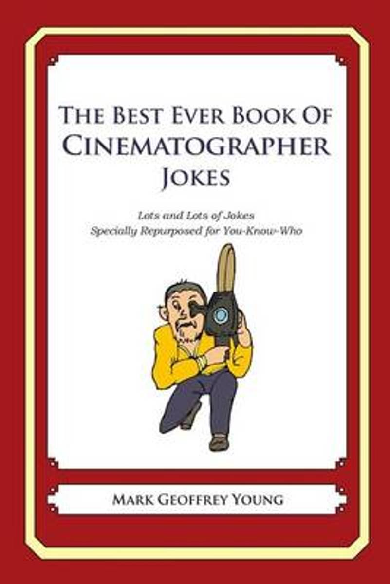 The Best Ever Book of Cinematographer Jokes