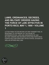 Laws, Ordinances, Decrees, And Military Orders Having The Force Of Law, Effective In Porto Rico, May 1, 1900 (Volume 1); Letter From The