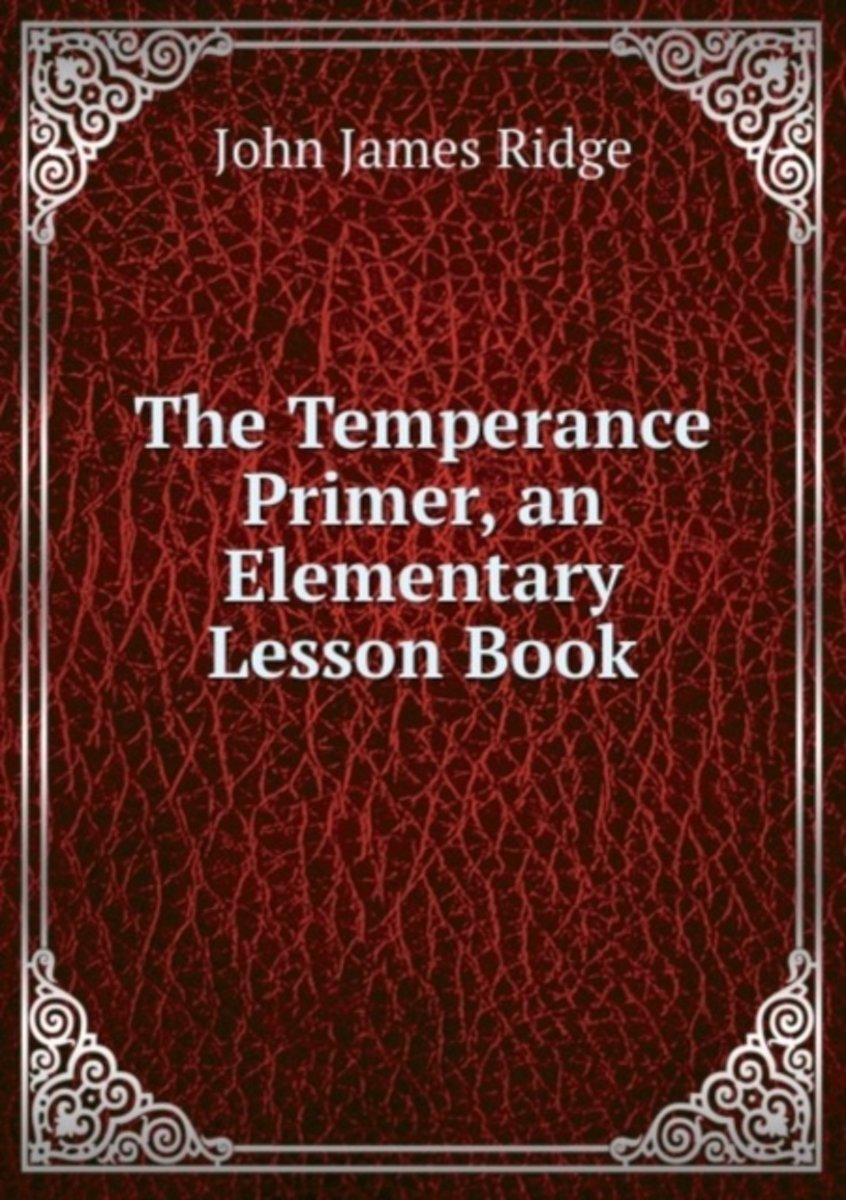 The Temperance Primer, an Elementary Lesson Book