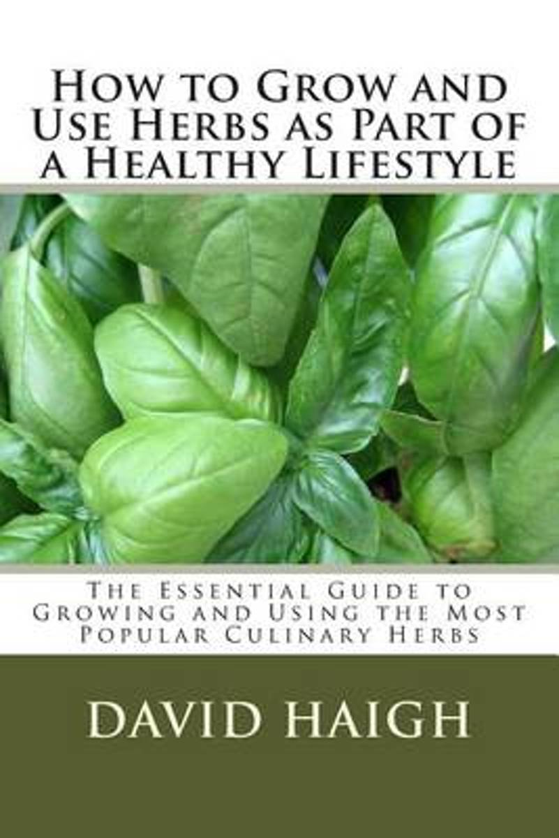 How to Grow and Use Herbs as Part of a Healthy Lifestyle