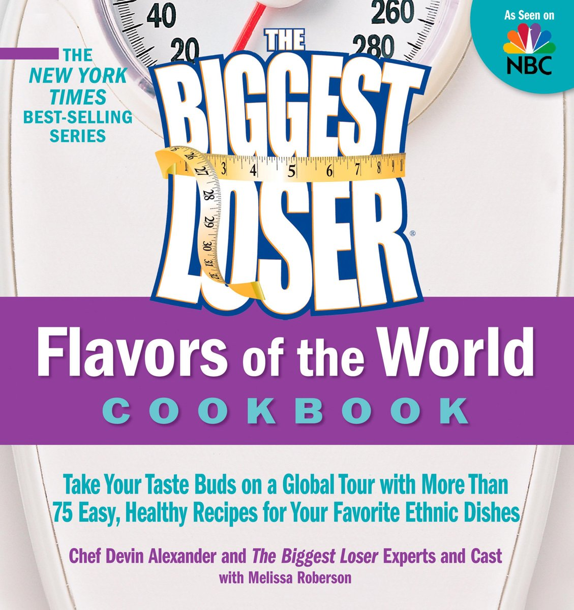 The Biggest Loser Flavors of the World Cookbook