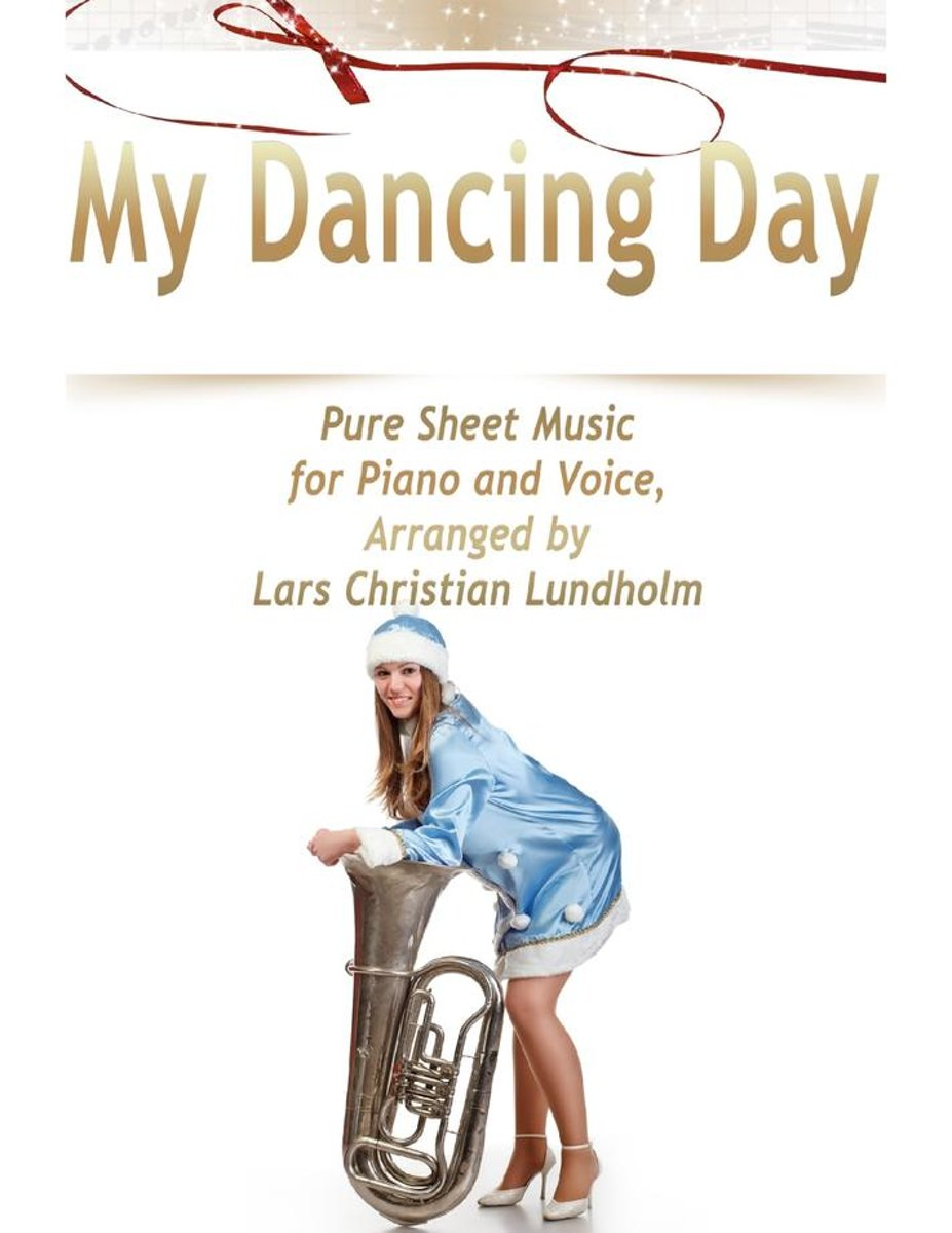 My Dancing Day Pure Sheet Music for Piano and Voice, Arranged by Lars Christian Lundholm