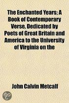The Enchanted Years; A Book Of Contemporary Verse, Dedicated By Poets Of Great Britain And America To The University Of Virginia On The