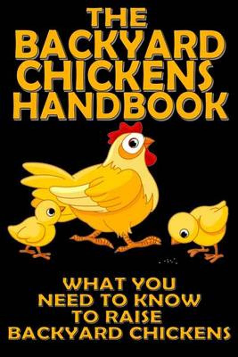 The Backyard Chickens Handbook