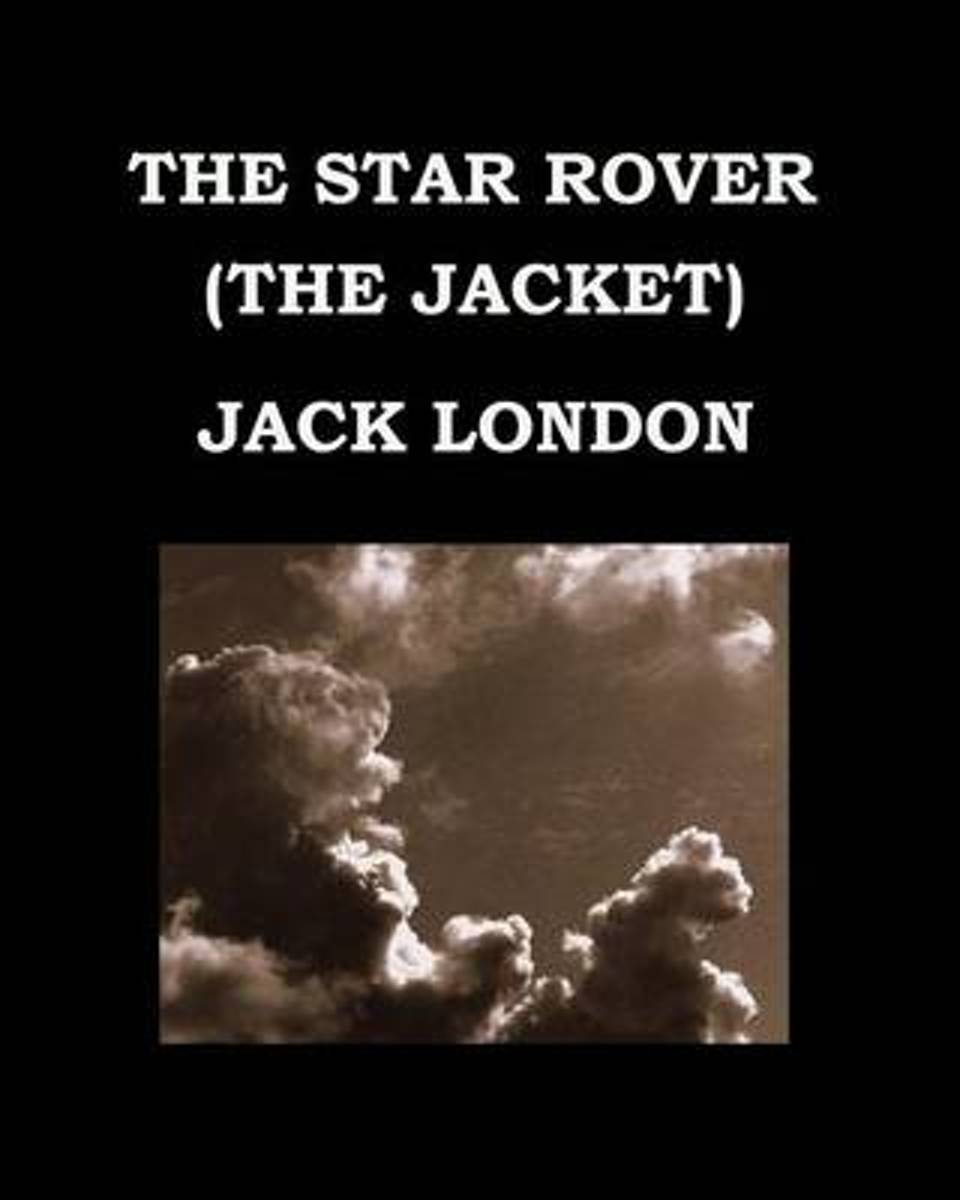 The Star Rover (the Jacket) Jack London