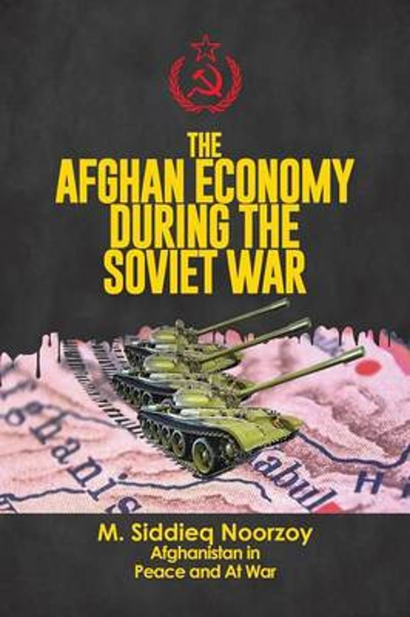The Afghan Economy During the Soviet War