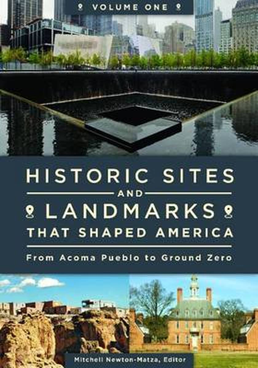 Historic Sites and Landmarks That Shaped America [2 volumes]