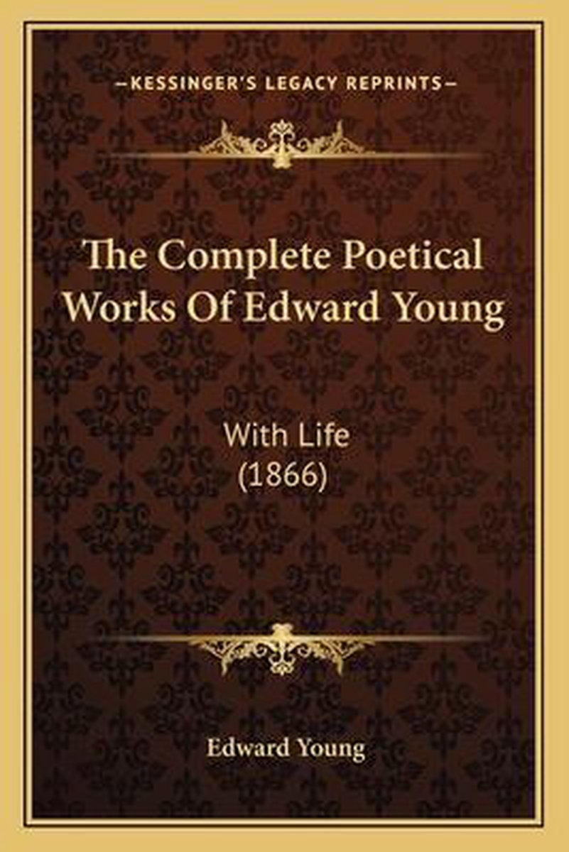 The Complete Poetical Works of Edward Young