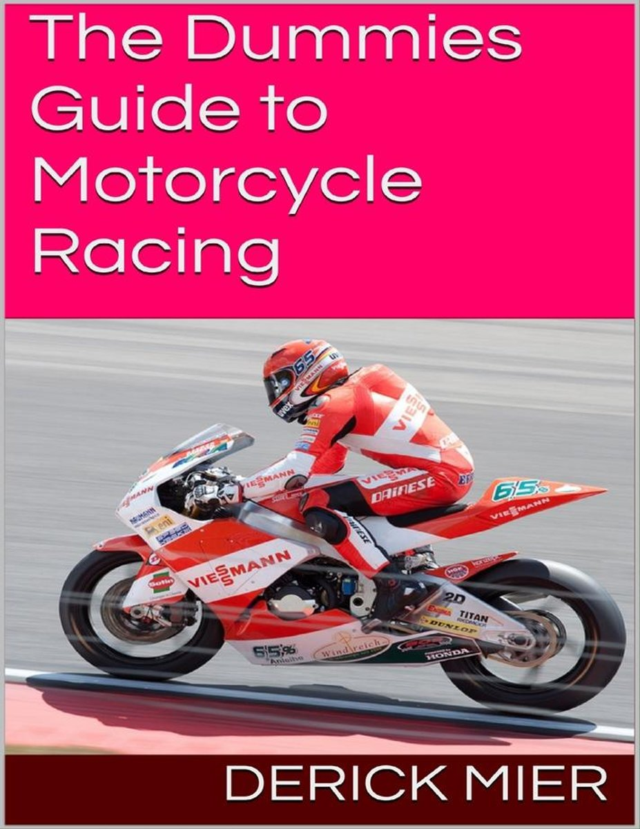 The Dummies Guide to Motorcycle Racing