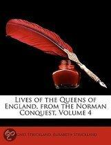 Lives of the Queens of England, from the Norman Conquest, Volume 4