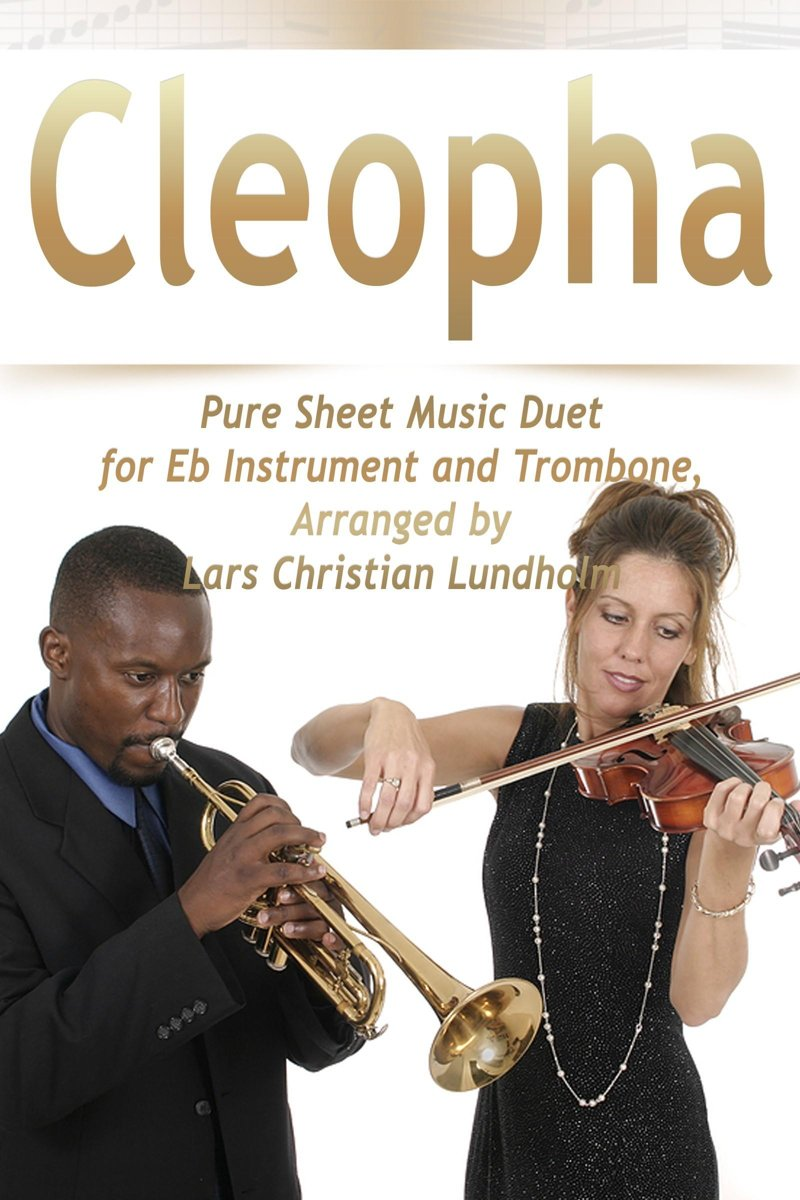 Cleopha Pure Sheet Music Duet for Eb Instrument and Trombone, Arranged by Lars Christian Lundholm