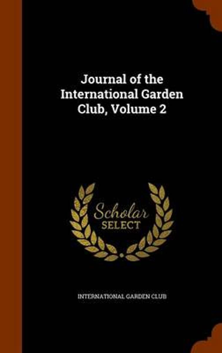 Journal of the International Garden Club, Volume 2