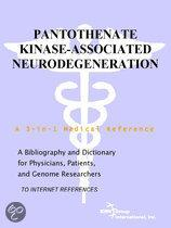 Pantothenate Kinase-Associated Neurodegeneration - a Bibliography and Dictionary for Physicians, Patients, and Genome Researchers