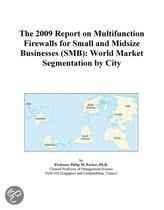 The 2009 Report on Multifunction Firewalls for Small and Midsize Businesses (Smb)