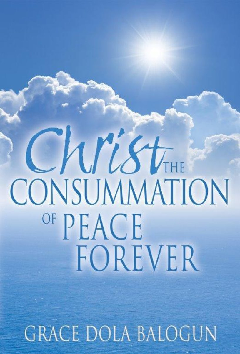 Christ The Consummation of Peace forever