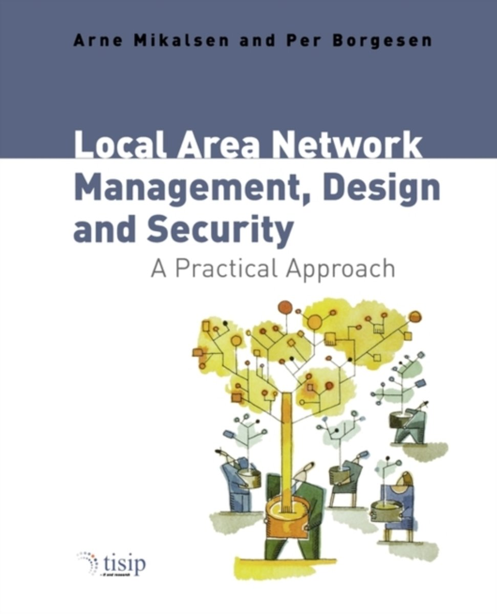 Local Area Network Management, Design and Security
