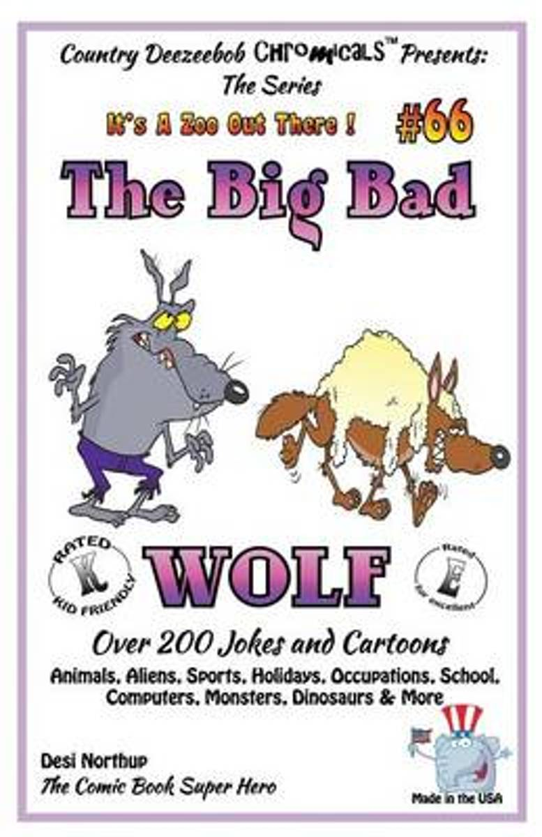 The Big Bad Wolf - Over 200 Jokes + Cartoons - Animals, Aliens, Sports, Holidays, Occupations, School, Computers, Monsters, Dinosaurs & More - In Black and White