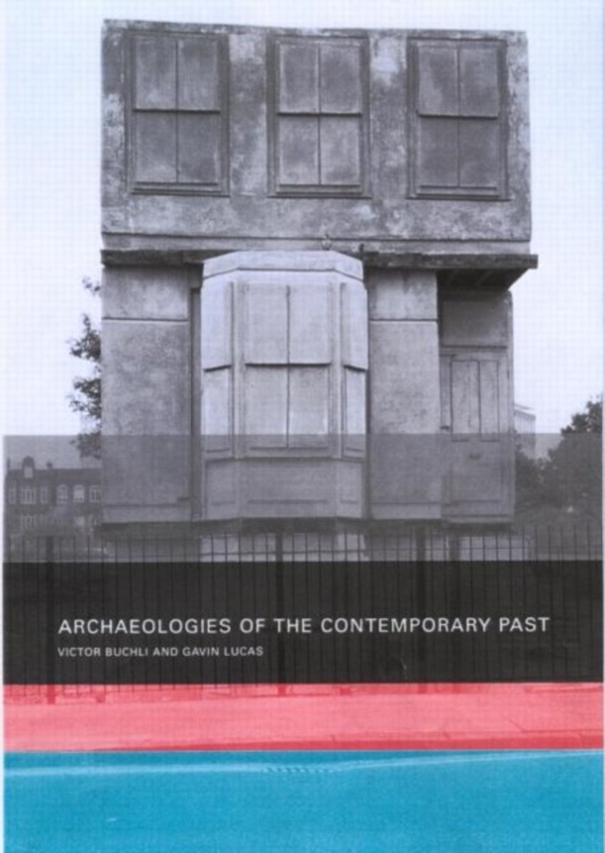 Archaeologies of the Contemporary Past