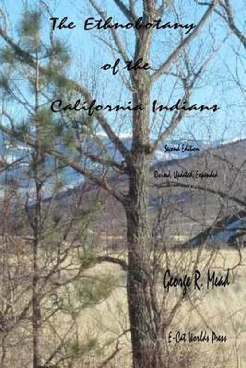 The Ethnobotany of the California Indians