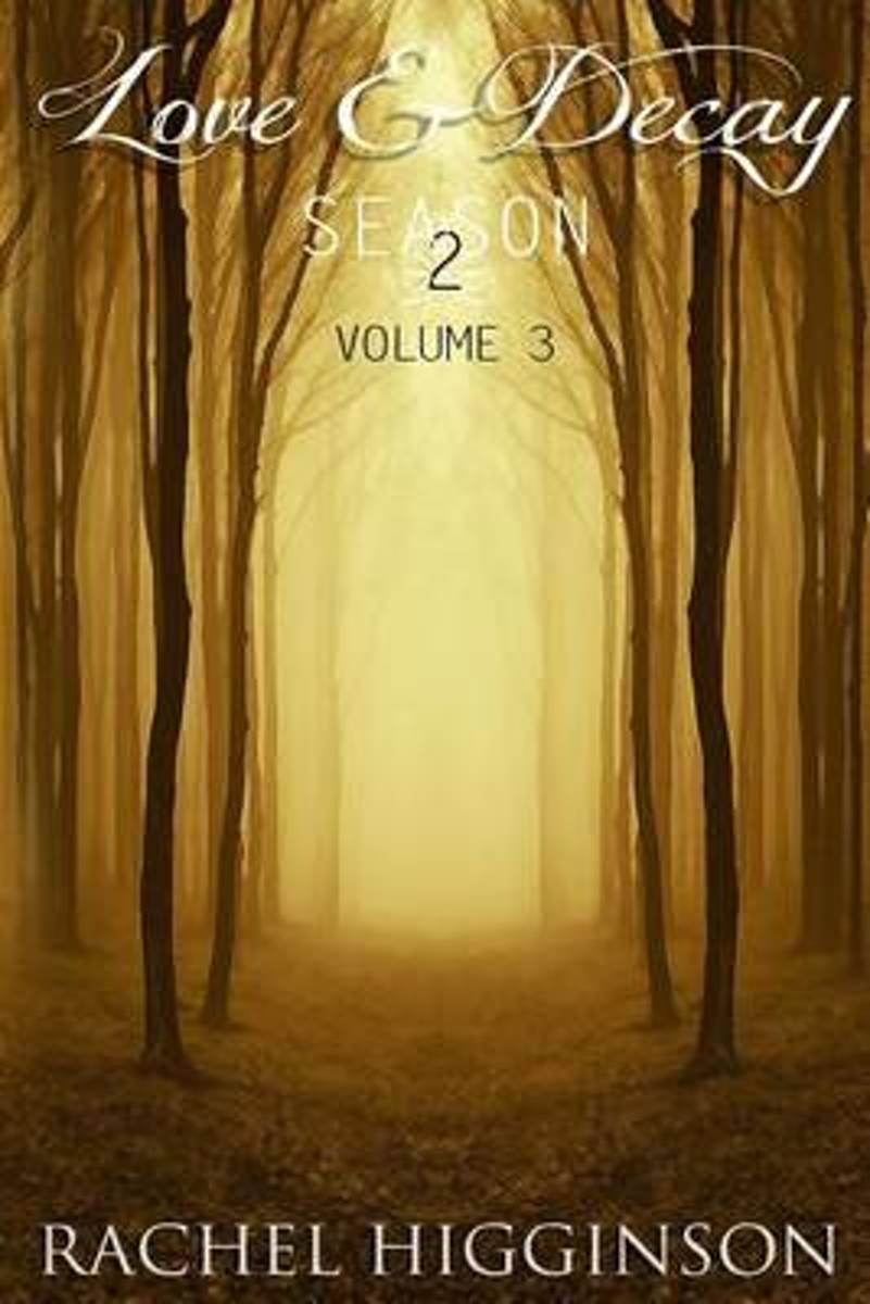 Love and Decay, Volume Three