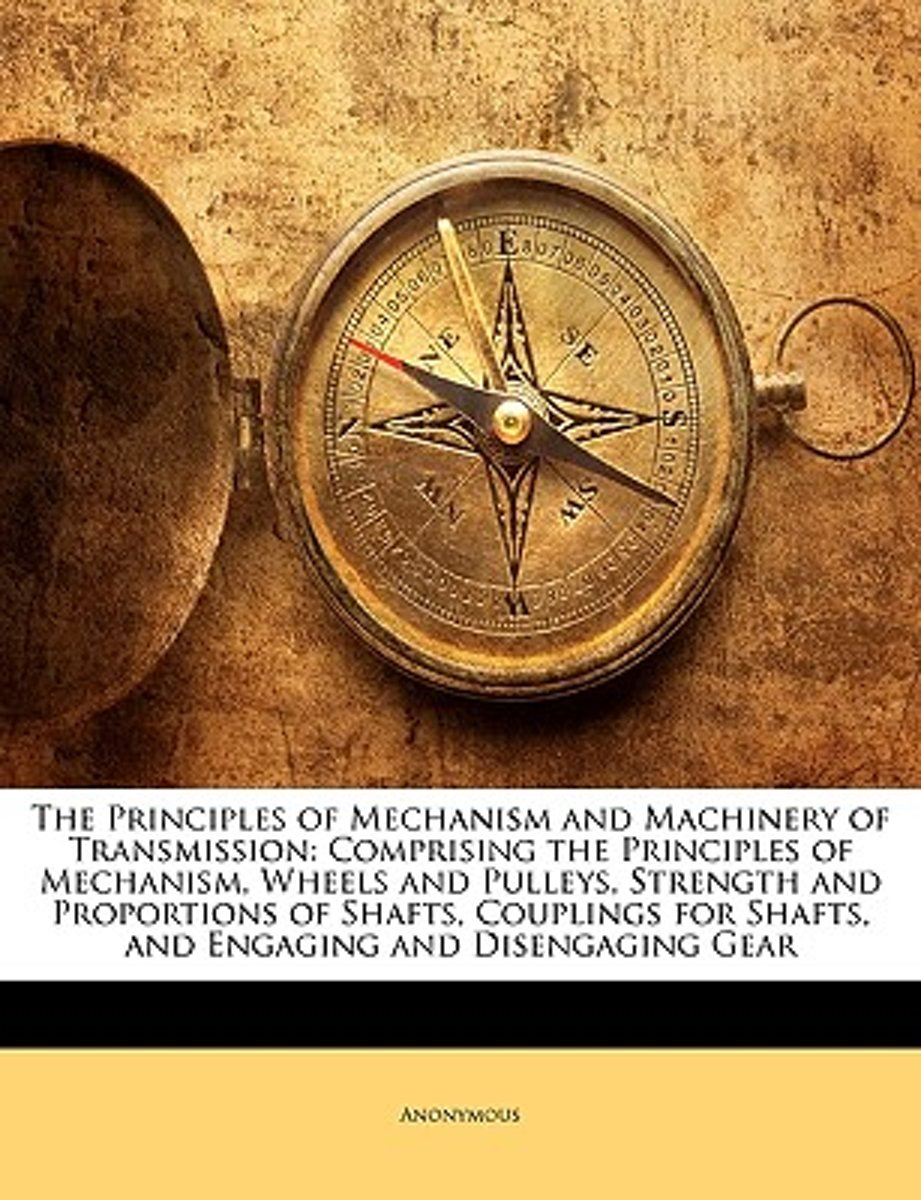 The Principles Of Mechanism And Machinery Of Transmission