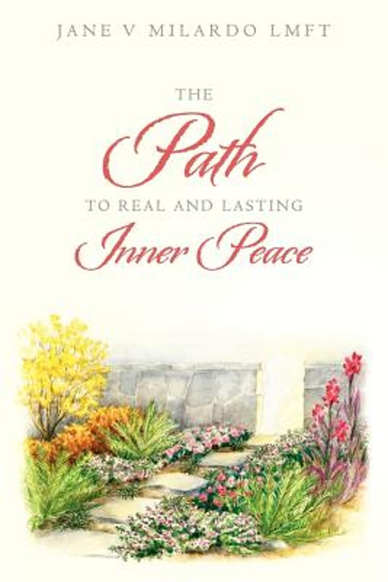The Path to Real and Lasting Inner Peace