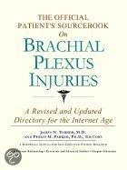 The Official Patient's Sourcebook On Brachial Plexus Injuries