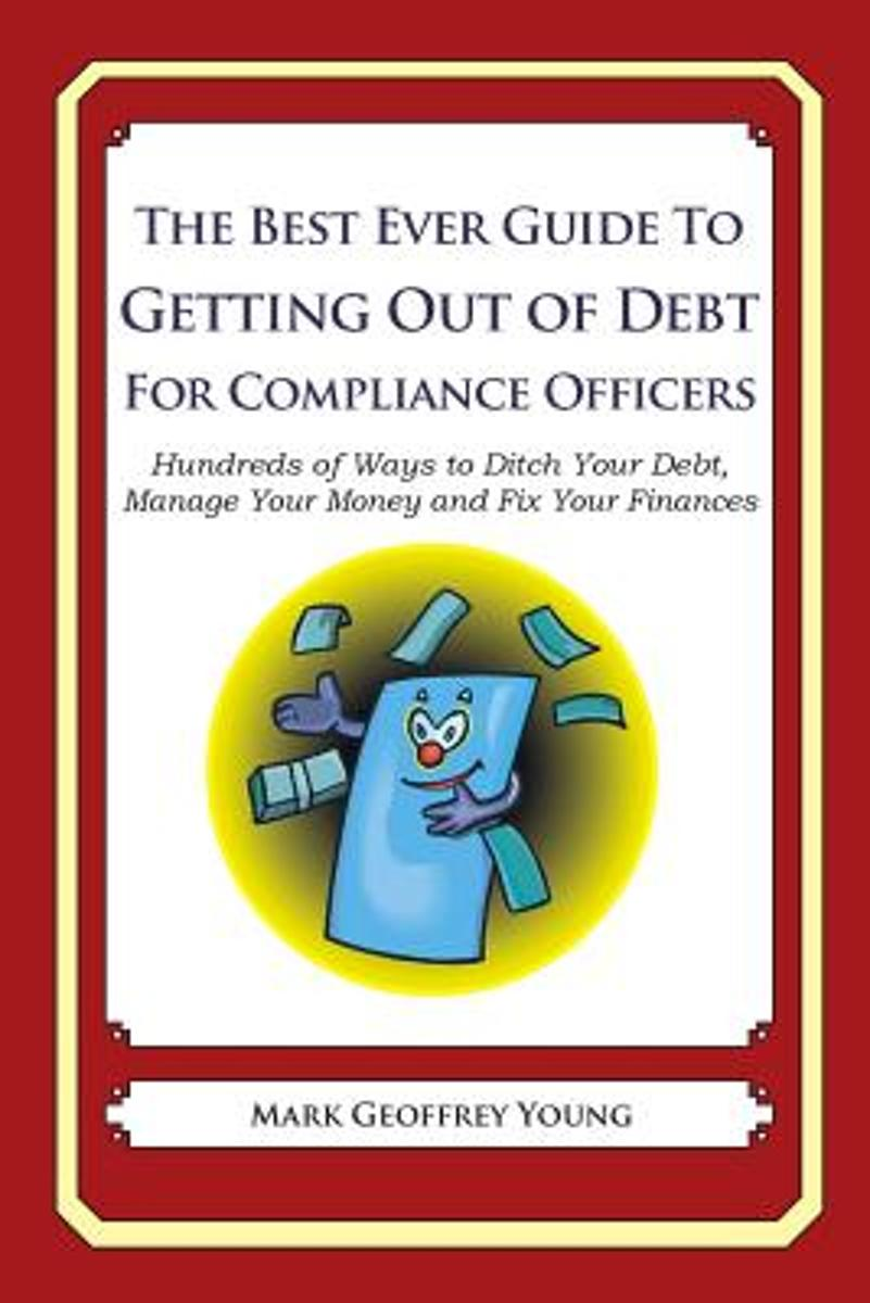 The Best Ever Guide to Getting Out of Debt for Compliance Officers