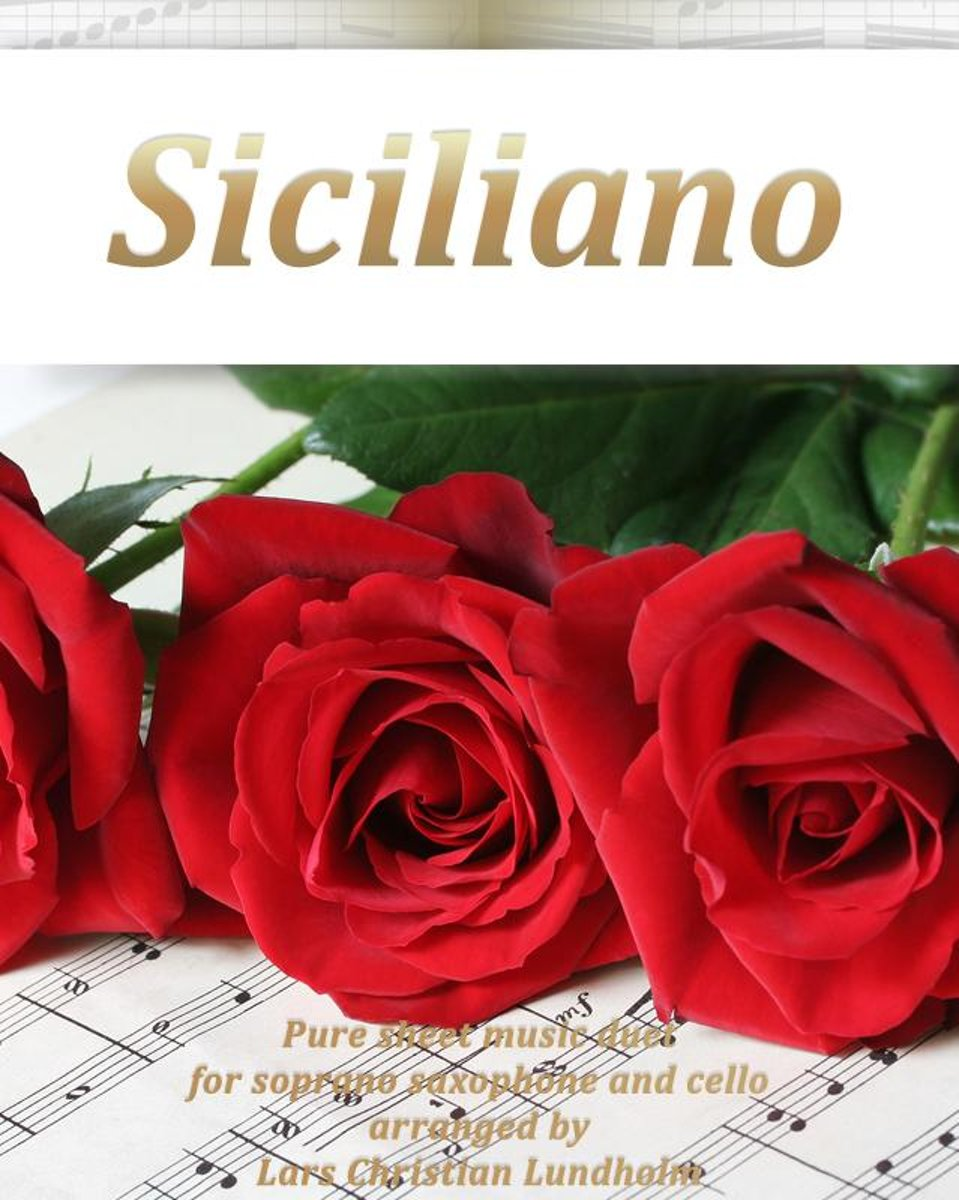 Siciliano Pure sheet music duet for soprano saxophone and cello arranged by Lars Christian Lundholm