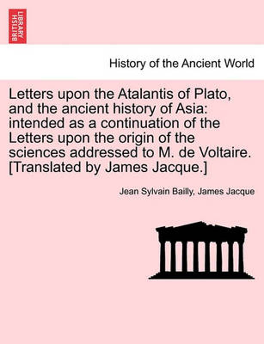 Letters Upon the Atalantis of Plato, and the Ancient History of Asia