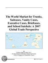 The World Market for Trunks, Suitcases, Vanity Cases, Executive Cases, Briefcases, and School Satchels