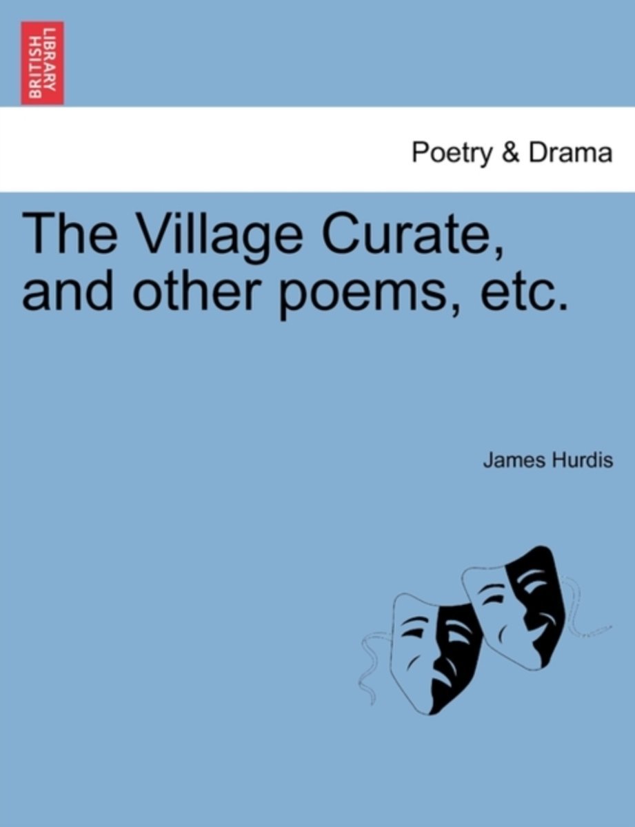 The Village Curate, and Other Poems, Etc.