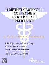 3-Methylcrotonyl-Coenzyme a Carboxylase Deficiency - a Bibliography and Dictionary for Physicians, Patients, and Genome Researchers