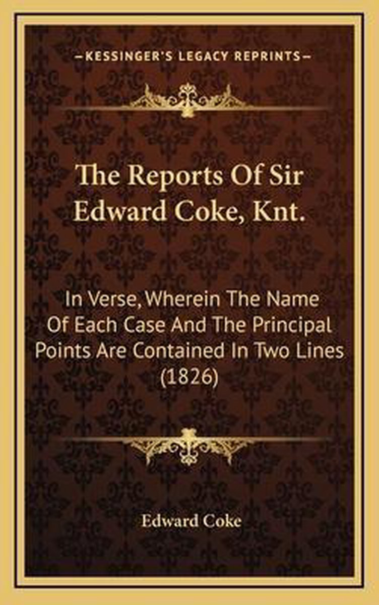 The Reports of Sir Edward Coke, Knt.
