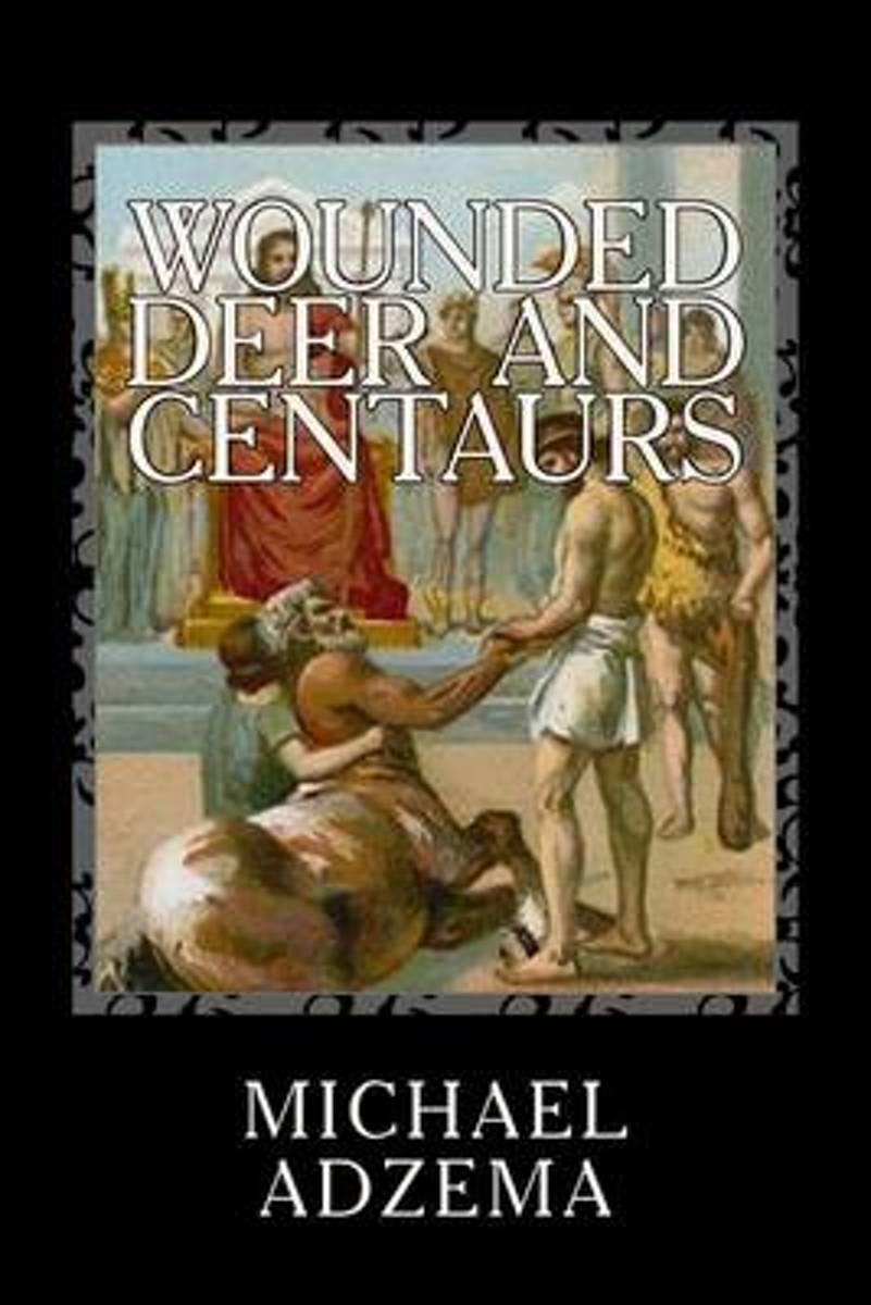 Wounded Deer and Centaurs
