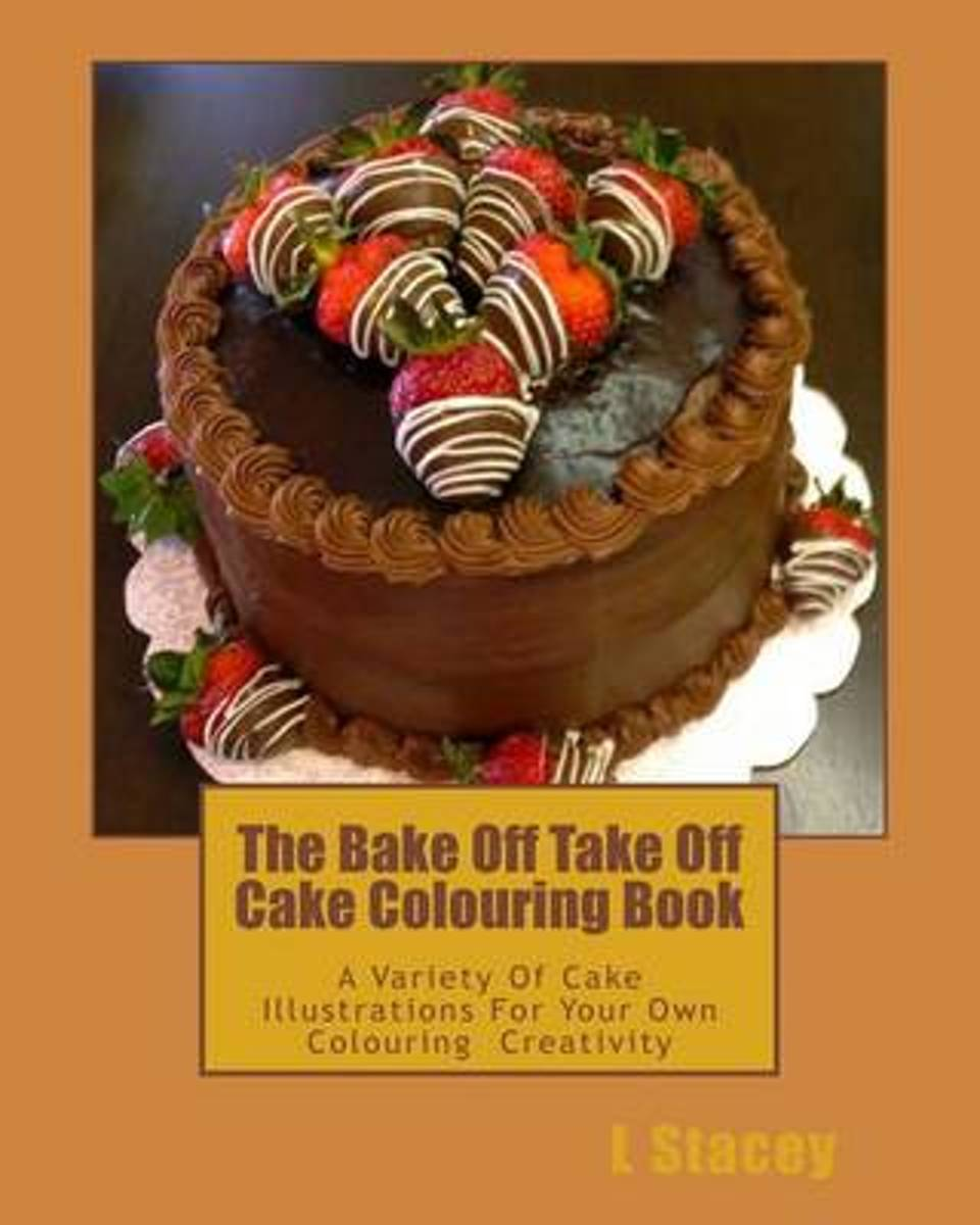 The Bake Off Take Off Cake Colouring Book