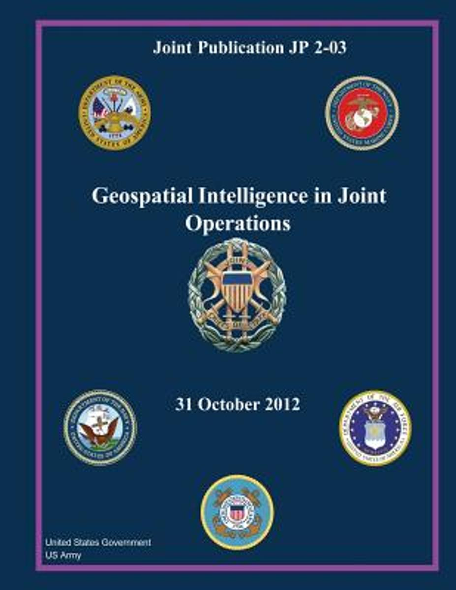 Joint Publication Jp 2-03 Geospatial Intelligence in Joint Operations 31 October 2012