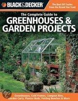 Black & Decker the Complete Guide to Greenhouses and Garden Projects