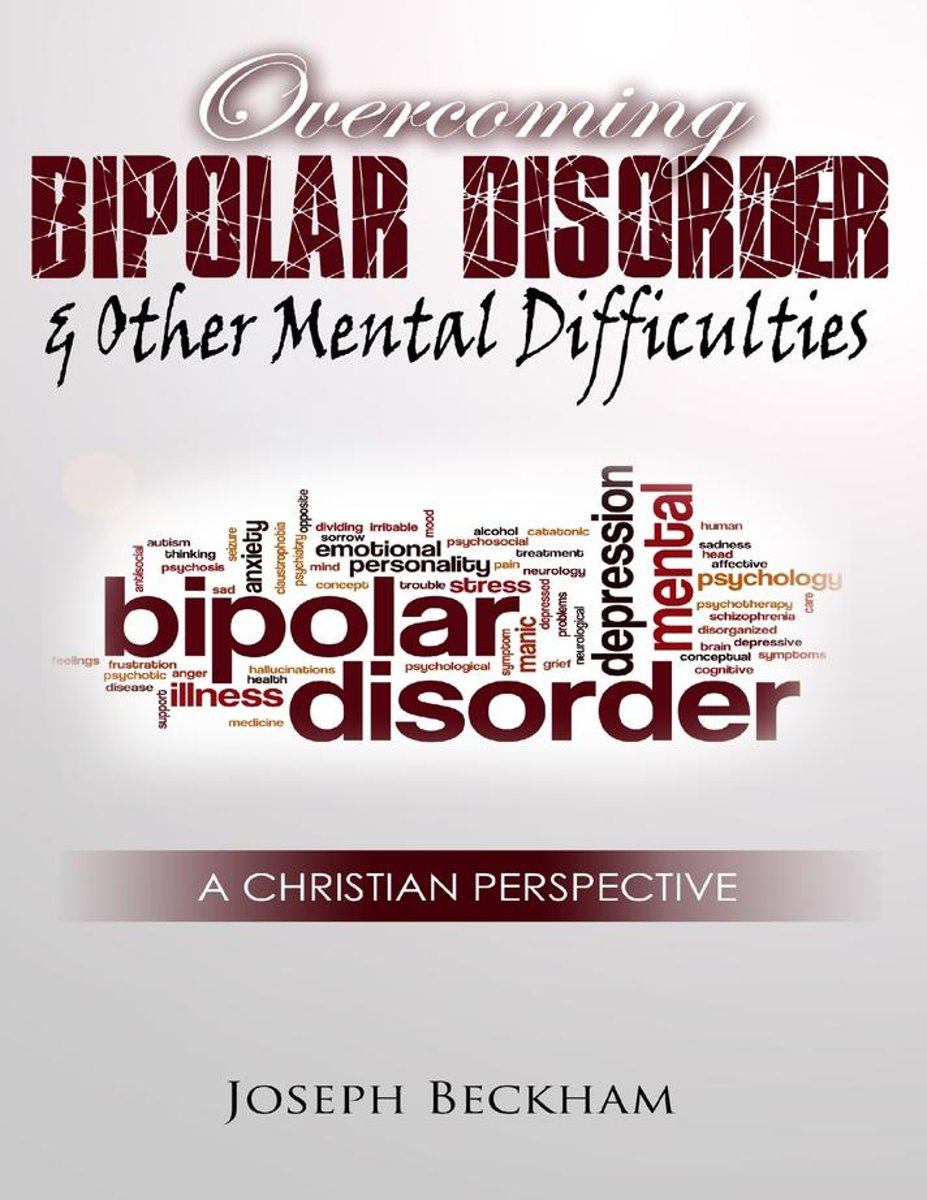 Overcoming Bipolar & Other Mental Difficulties